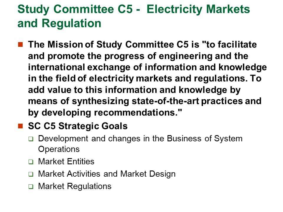 Study Committee C5 - Electricity Markets and Regulation