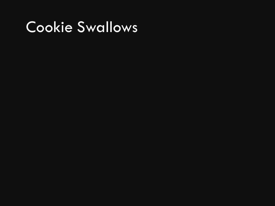 Cookie Swallows