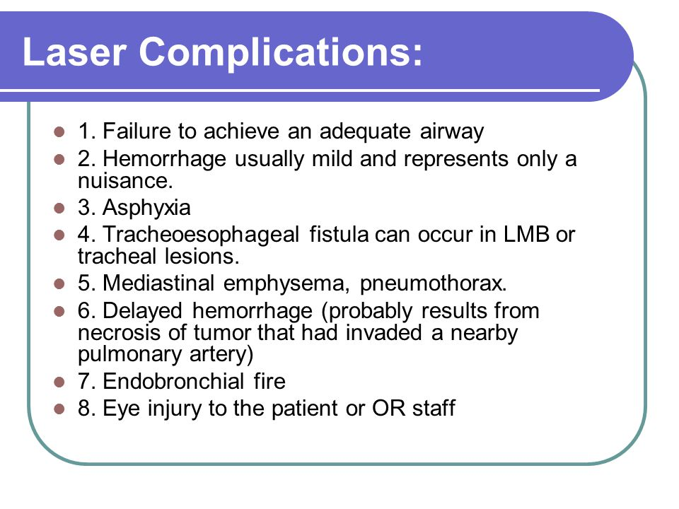 Laser Complications: 1. Failure to achieve an adequate airway