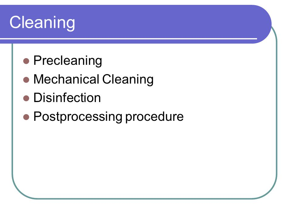 Cleaning Precleaning Mechanical Cleaning Disinfection