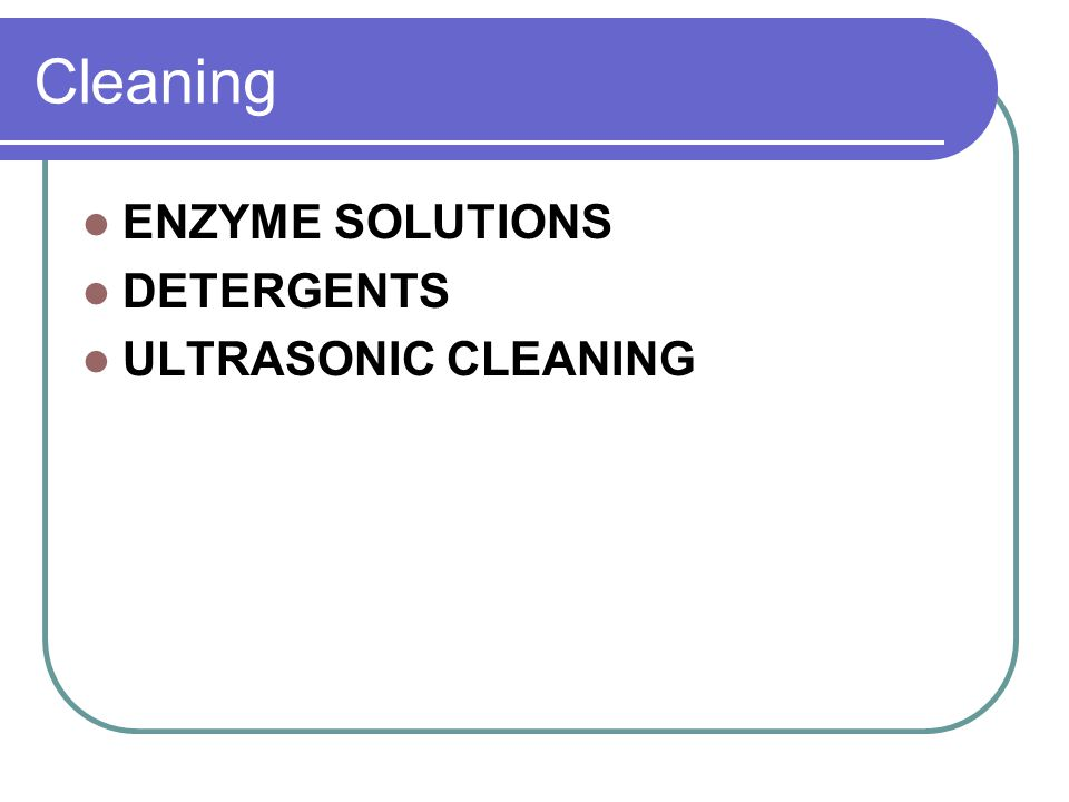 Cleaning ENZYME SOLUTIONS DETERGENTS ULTRASONIC CLEANING