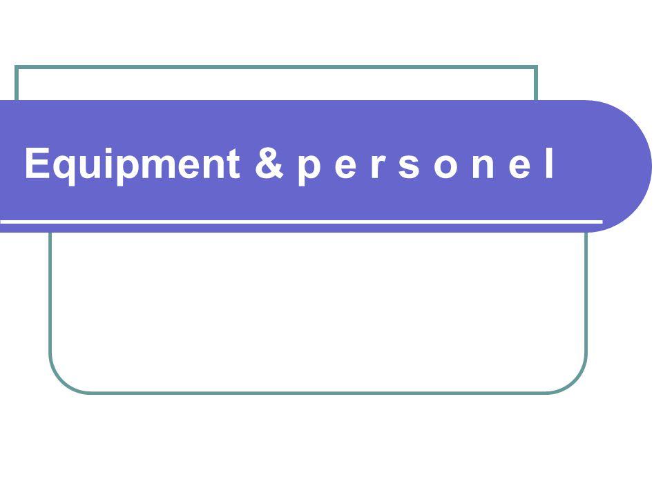 Equipment & p e r s o n e l