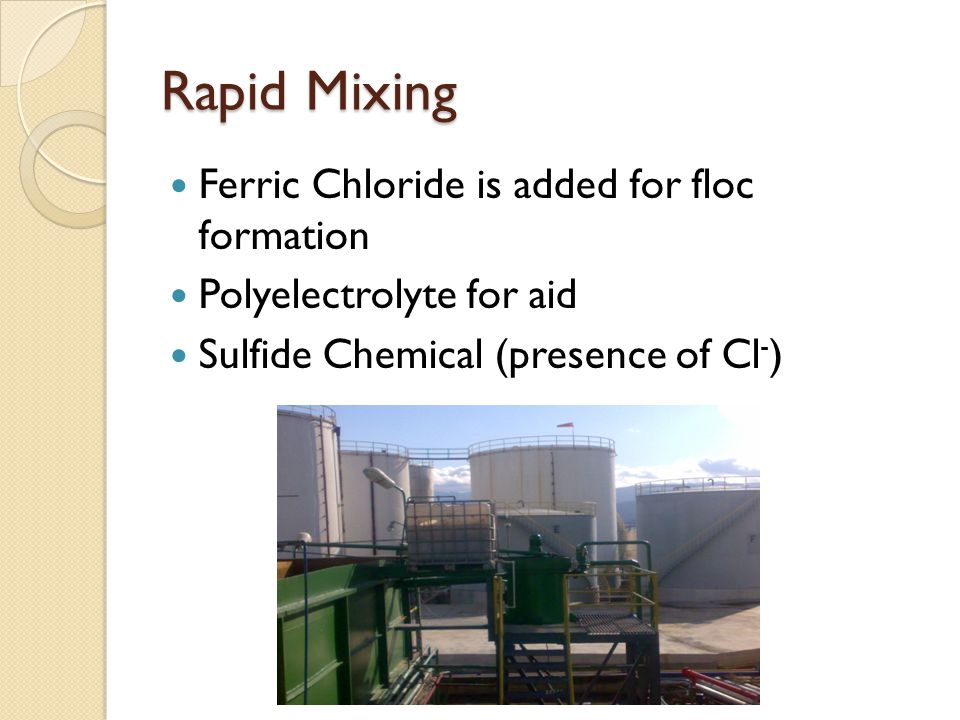 Rapid Mixing Ferric Chloride is added for floc formation