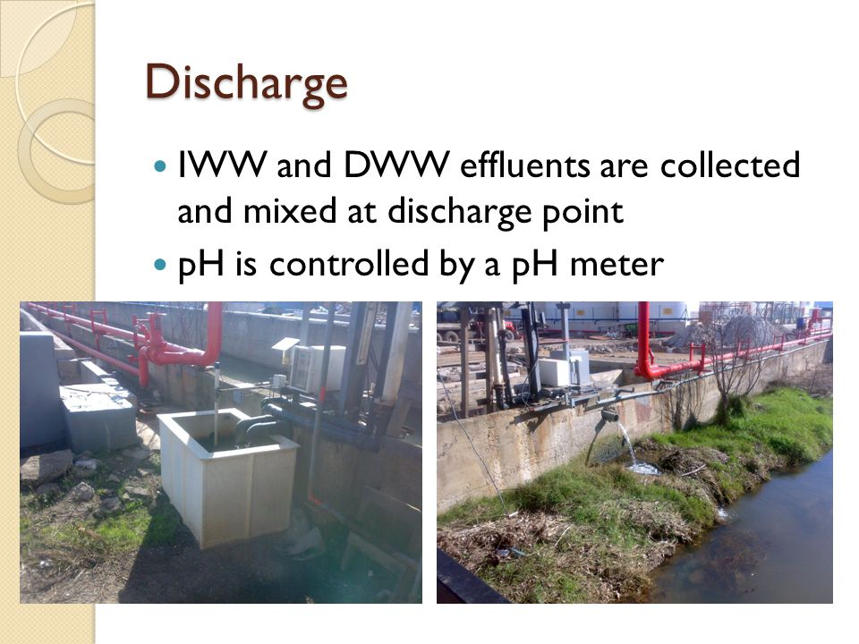 Discharge IWW and DWW effluents are collected and mixed at discharge point.
