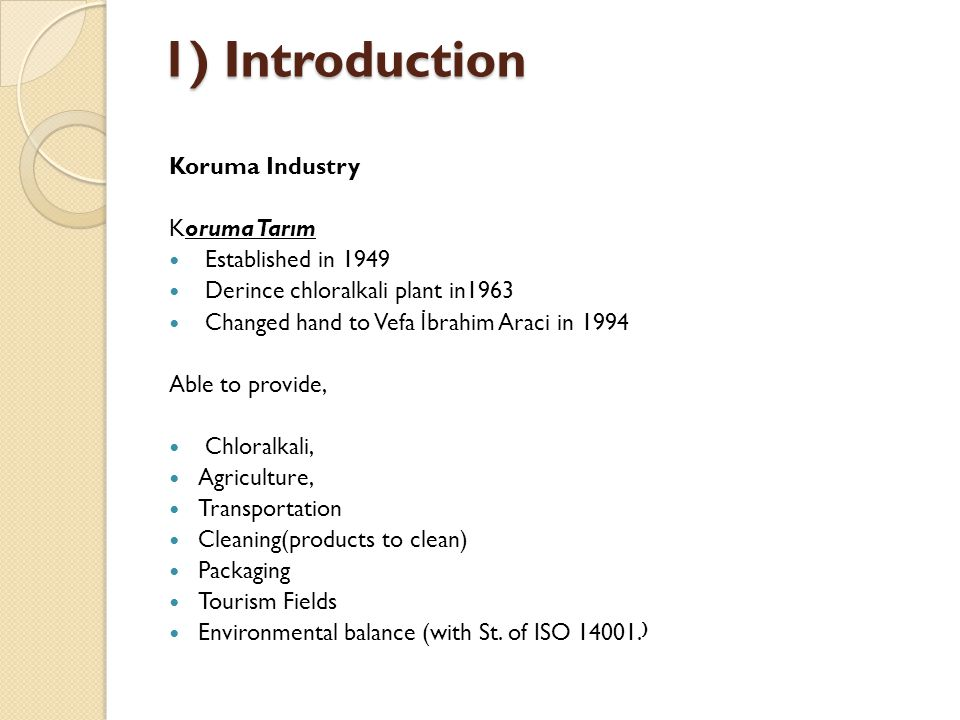 1) Introduction Koruma Industry Koruma Tarım Established in 1949