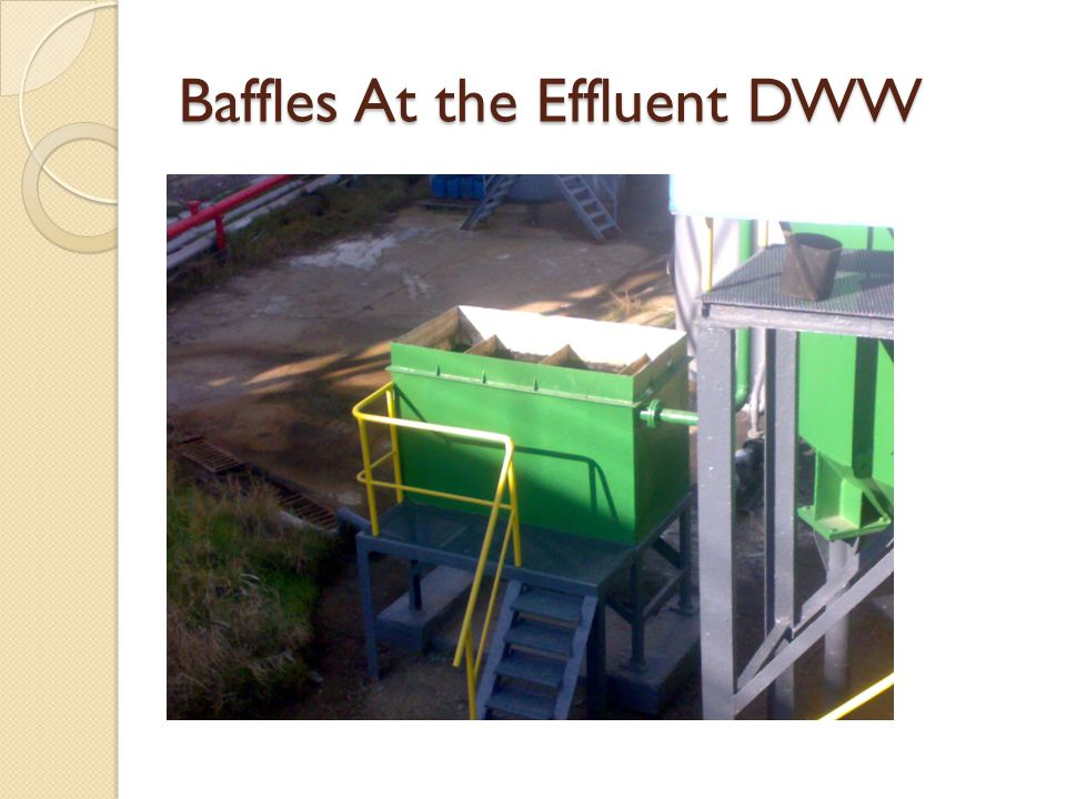 Baffles At the Effluent DWW