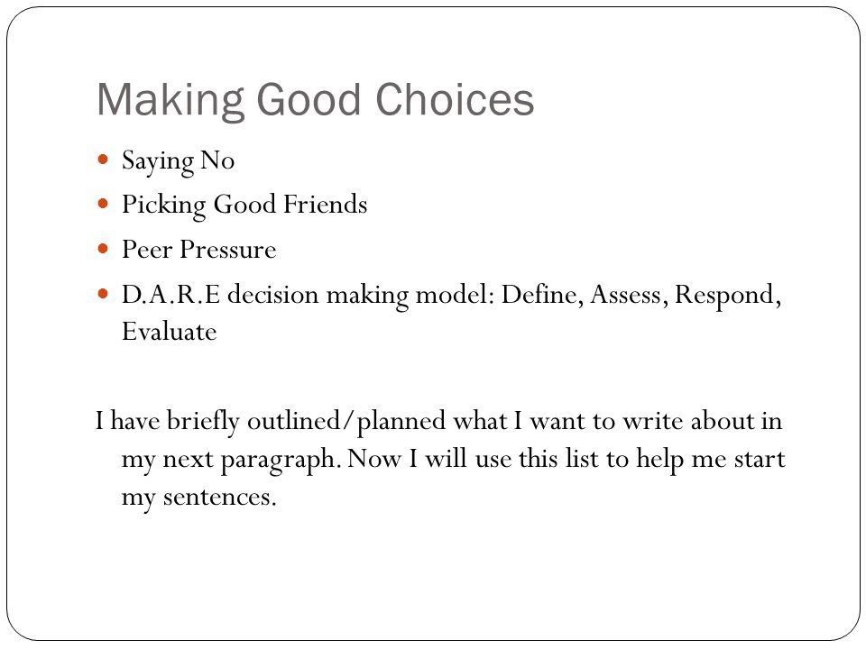 essays on making the right choice English essays: the road not taken there were choices i had to make and feel that i did not make the right choice refers to making that decision and.