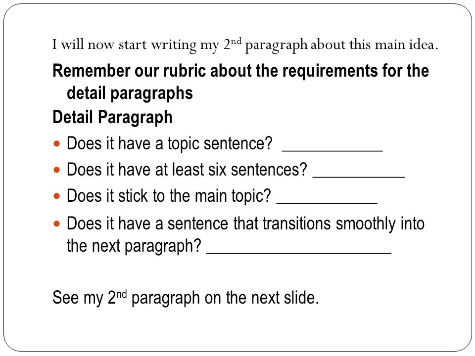 Remember our rubric about the requirements for the detail paragraphs