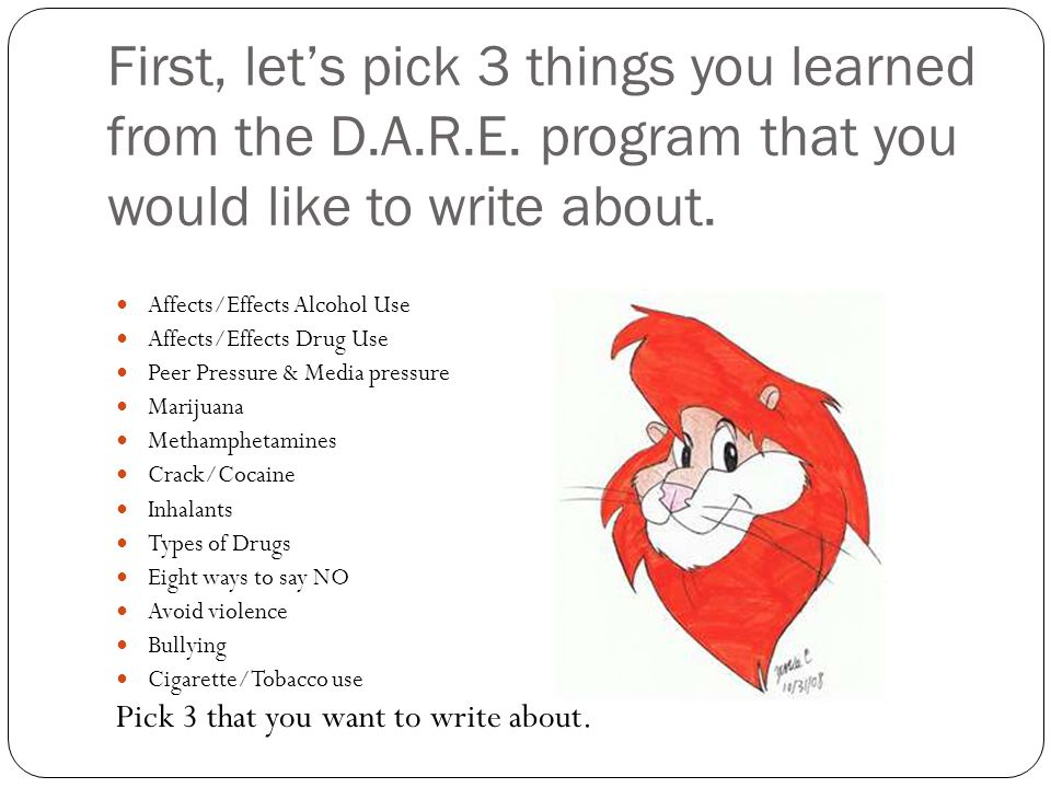 First, let's pick 3 things you learned from the D. A. R. E