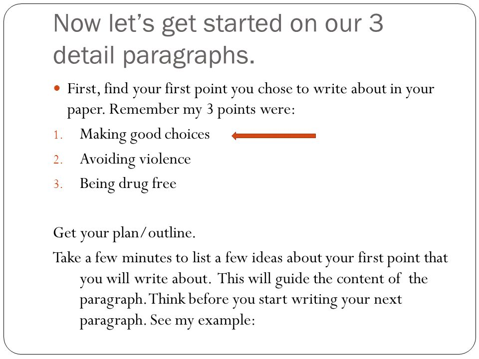 Now let's get started on our 3 detail paragraphs.