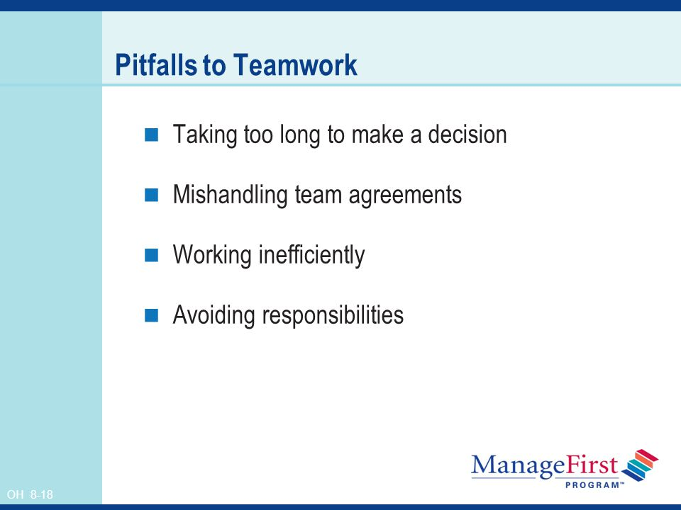 Pitfalls to Teamwork Taking too long to make a decision