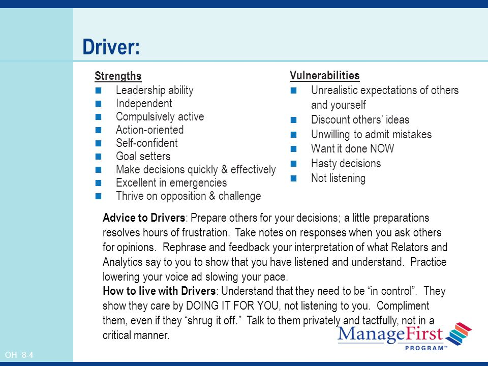 Driver: Strengths Leadership ability Independent Compulsively active
