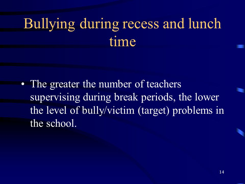Bullying during recess and lunch time