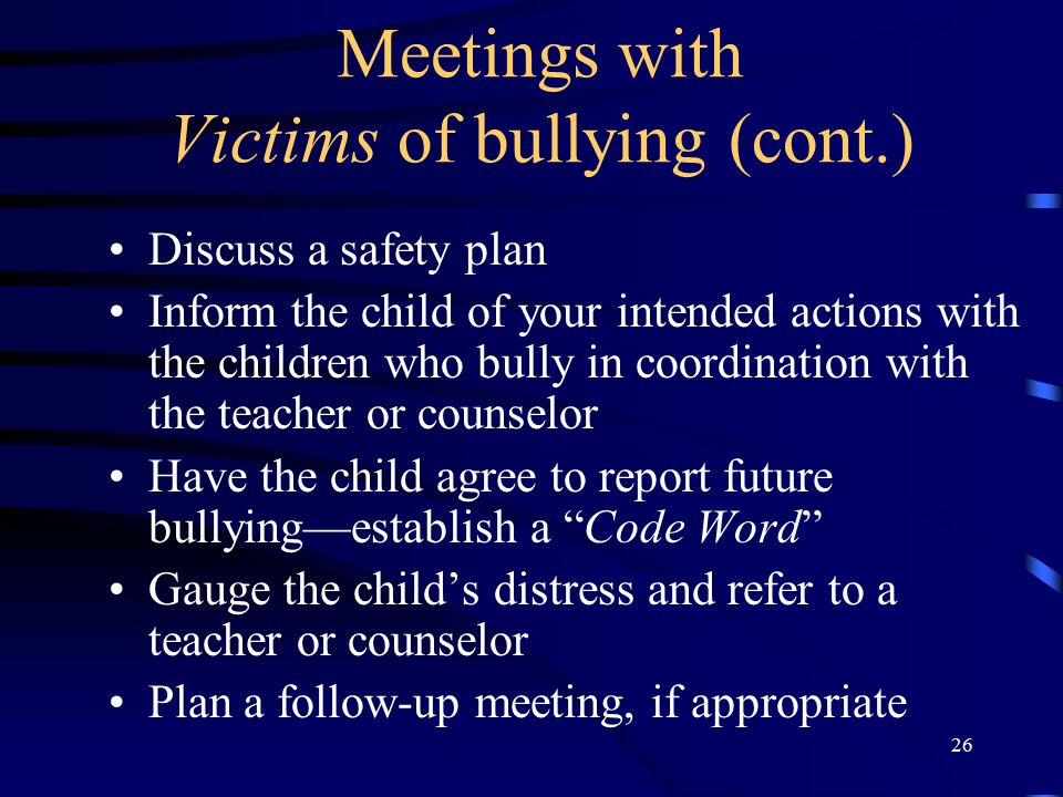 Meetings with Victims of bullying (cont.)
