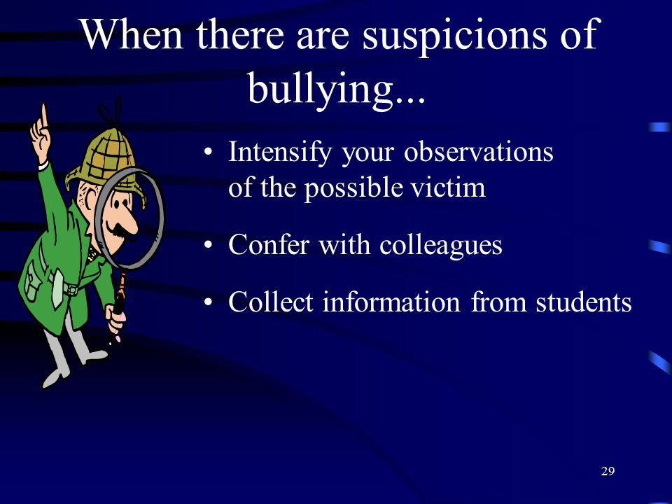 When there are suspicions of bullying...