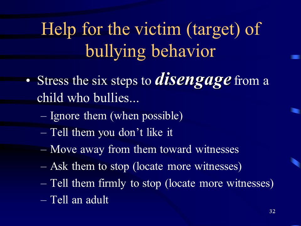 Help for the victim (target) of bullying behavior