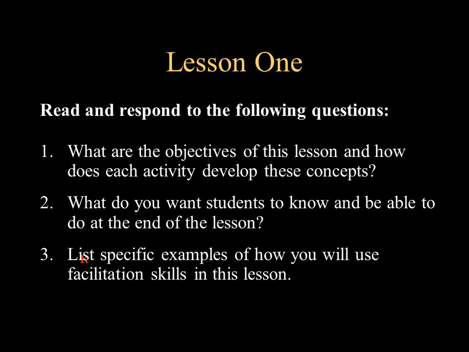 Lesson One Read and respond to the following questions: