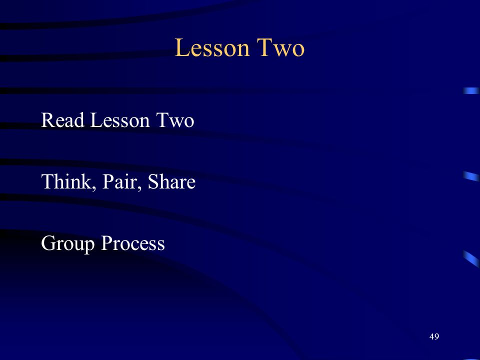 Lesson Two Read Lesson Two Think, Pair, Share Group Process