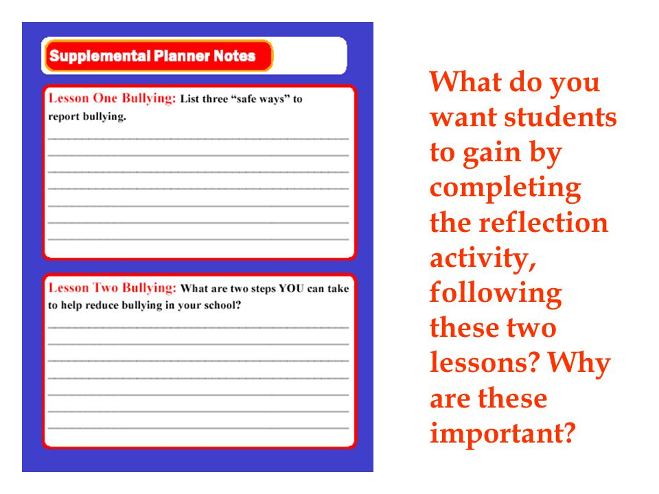 What do you want students to gain by completing the reflection activity, following these two lessons Why are these important