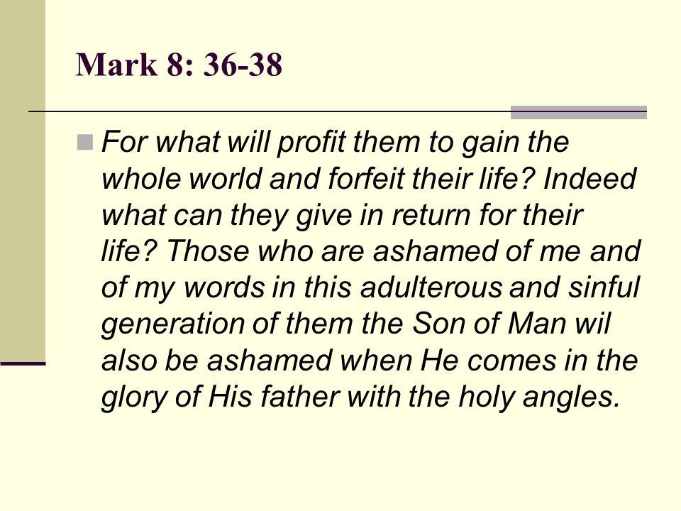 Mark 8: 36-38