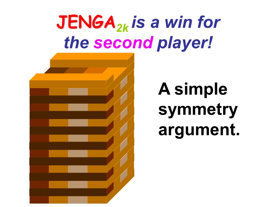 JENGA2k is a win for the second player!