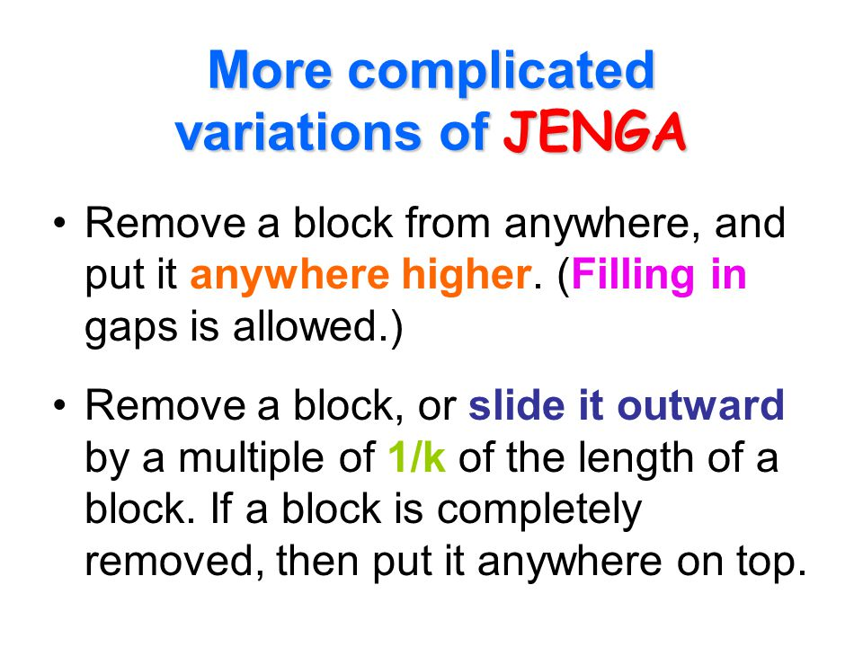 More complicated variations of JENGA