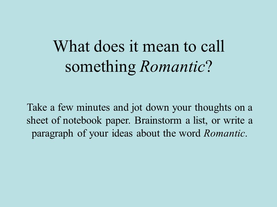 What does it mean to call something Romantic