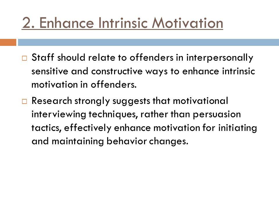 2. Enhance Intrinsic Motivation