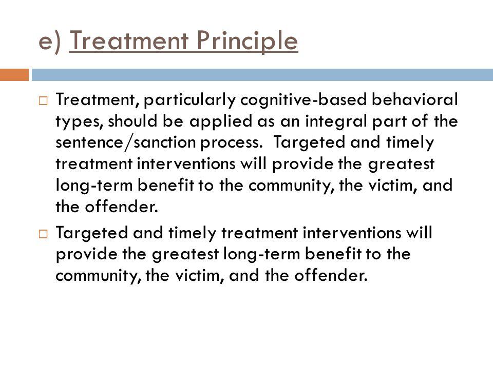 e) Treatment Principle