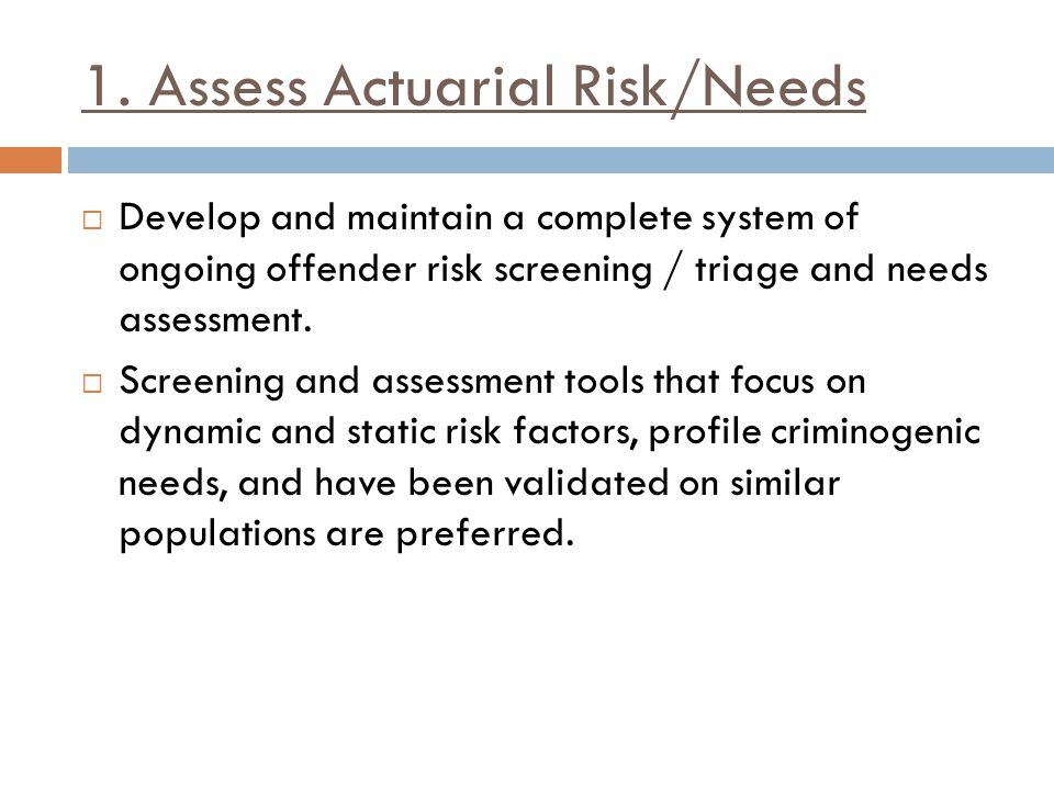 1. Assess Actuarial Risk/Needs