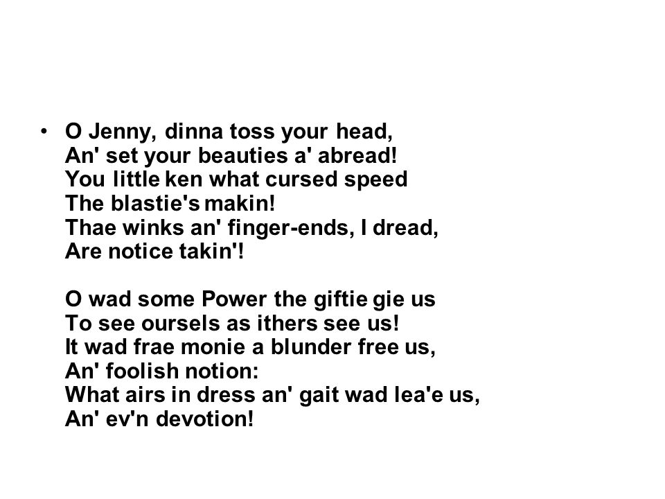 O Jenny, dinna toss your head, An set your beauties a abread