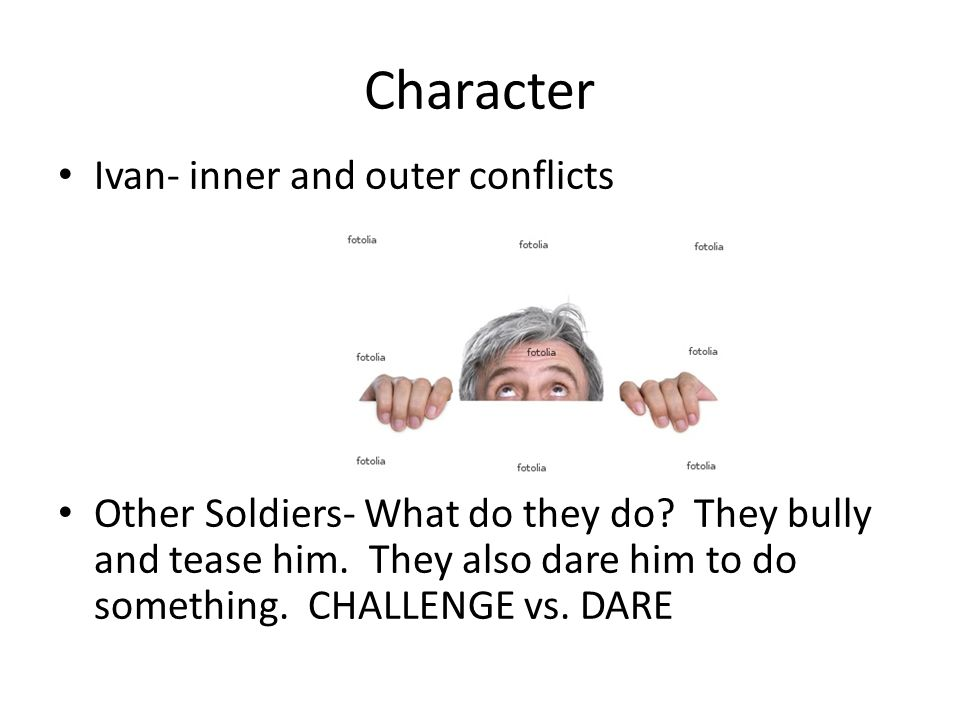 Character Ivan- inner and outer conflicts