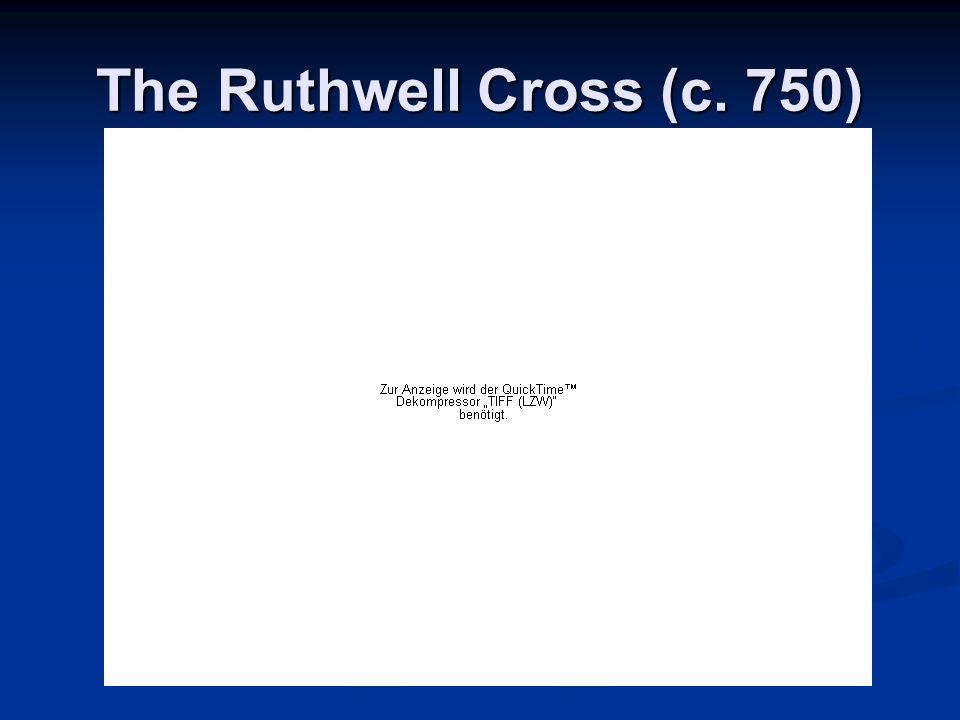 The Ruthwell Cross (c. 750)