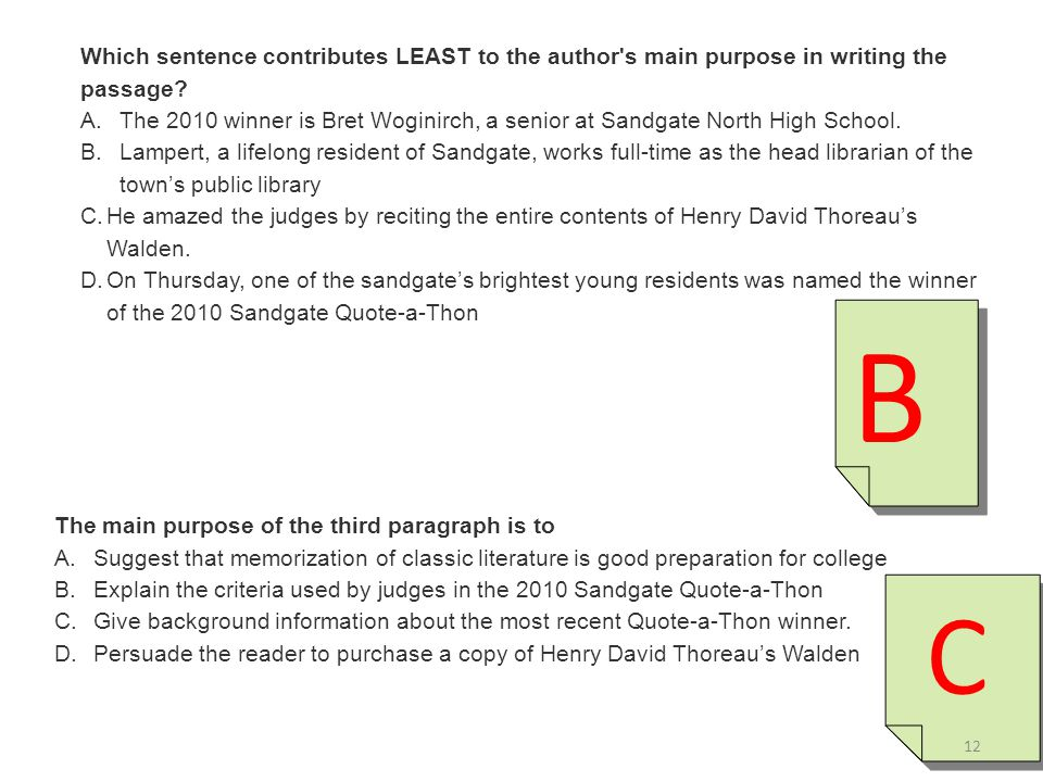 Which sentence contributes LEAST to the author s main purpose in writing the passage