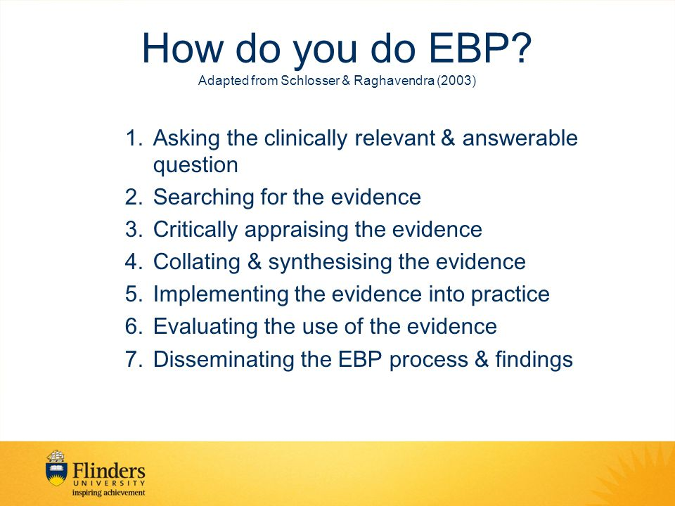 How do you do EBP Adapted from Schlosser & Raghavendra (2003)
