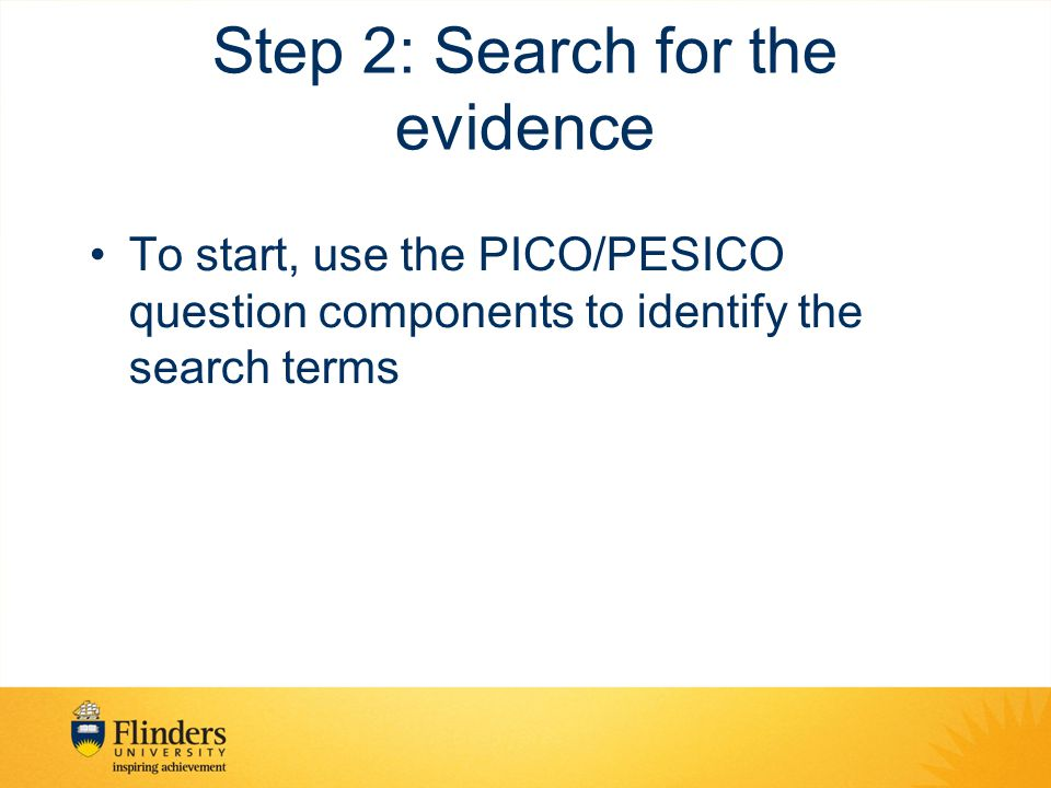 Step 2: Search for the evidence