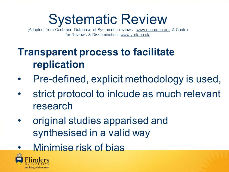 Systematic Review (Adapted from Cochrane Database of Systematic reviews –www.cochrane.org & Centre for Reviews & Dissemination- www.york.ac.uk)