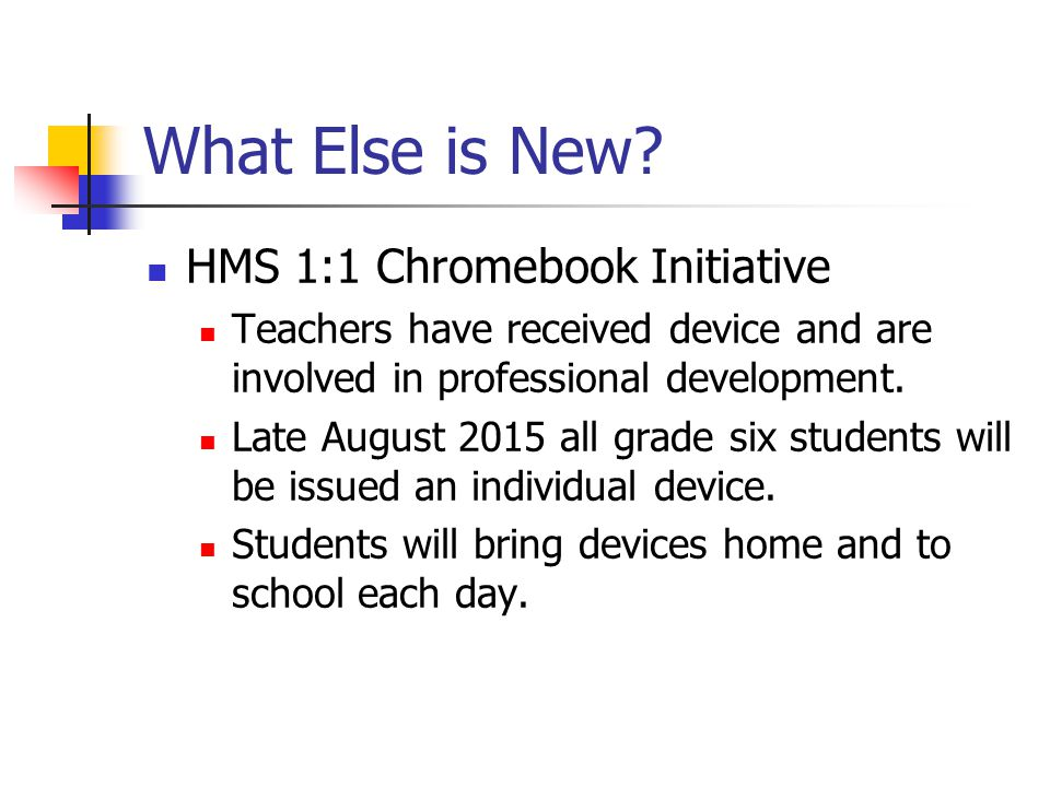 What Else is New HMS 1:1 Chromebook Initiative