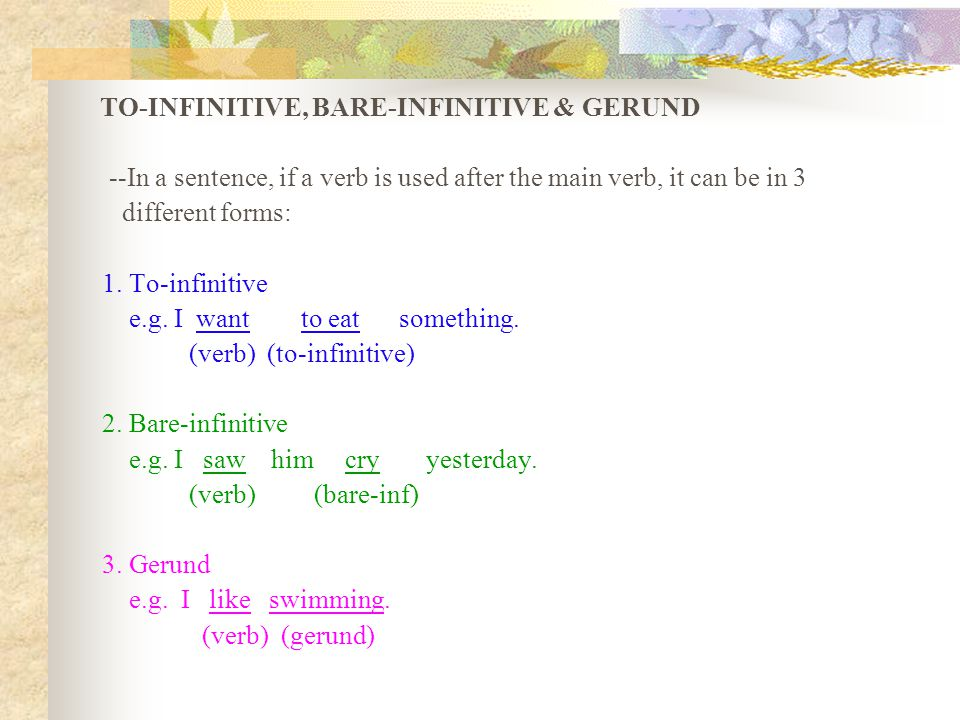 --In a sentence, if a verb is used after the main verb, it can be in 3