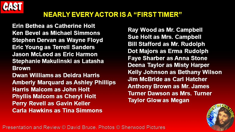 NEARLY EVERY ACTOR IS A FIRST TIMER