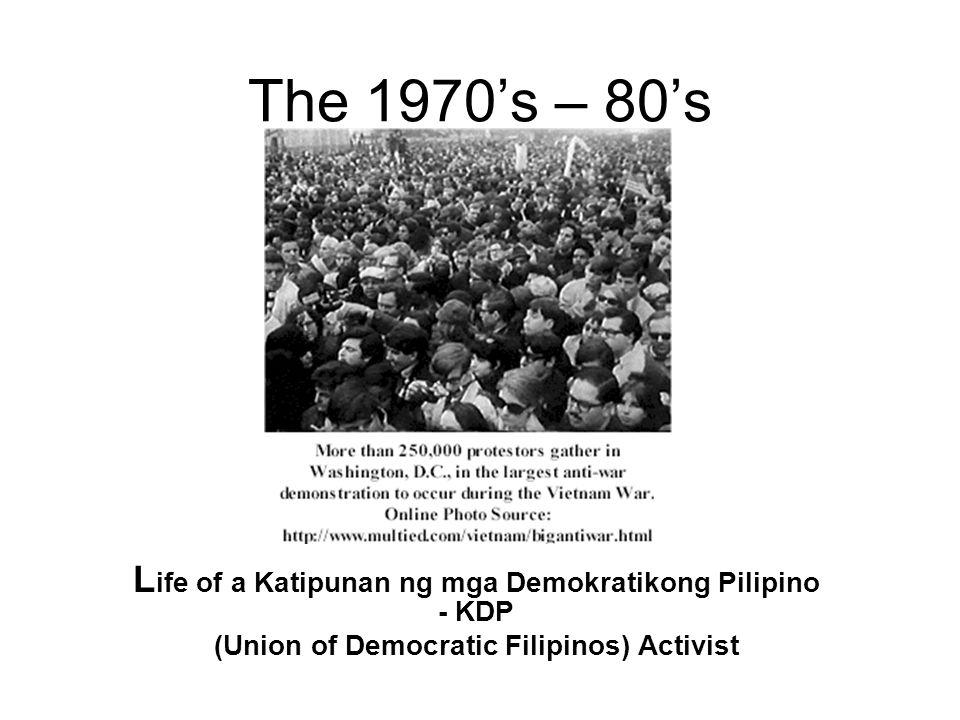 The 1970's – 80's Life of a Katipunan ng mga Demokratikong Pilipino - KDP.