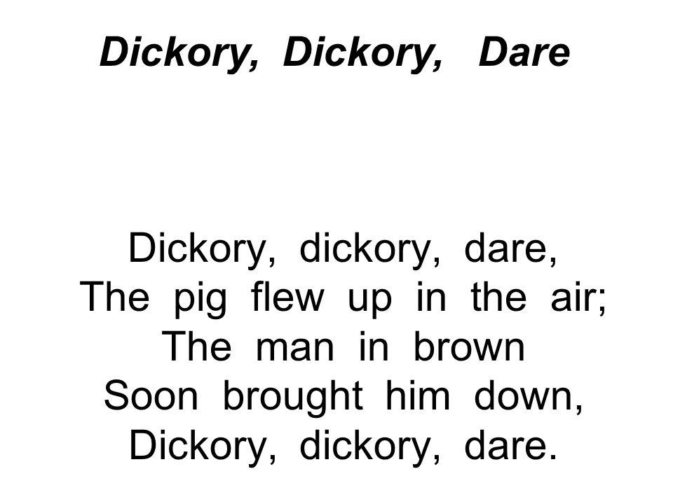 Dickory, Dickory, Dare