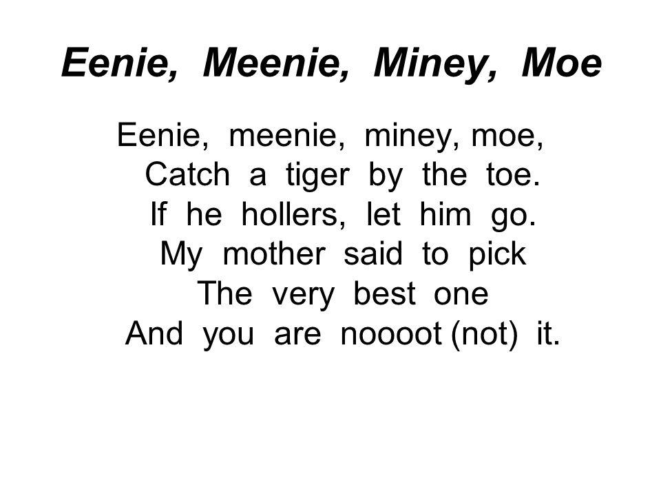 Eenie, Meenie, Miney, Moe