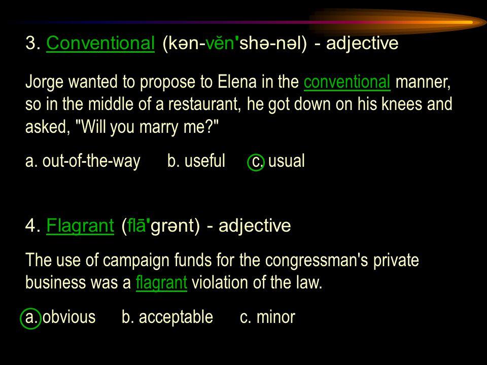 3. Conventional (kən-vĕn shə-nəl) - adjective