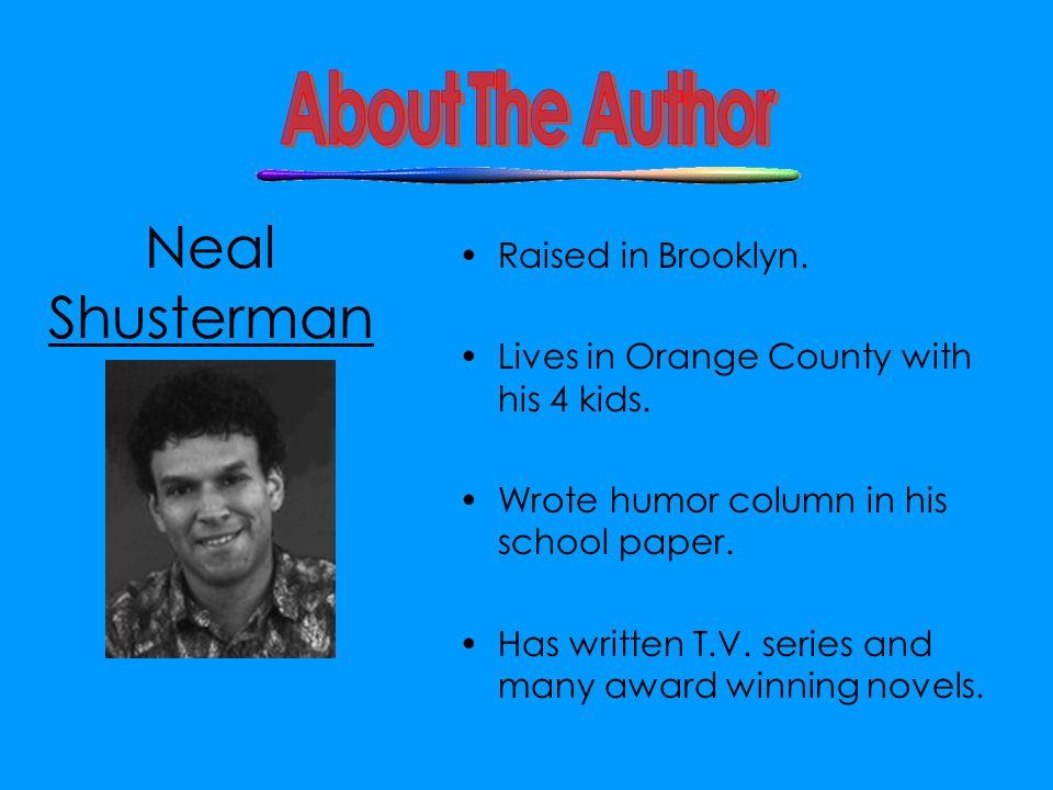 Neal Shusterman About The Author Raised in Brooklyn.