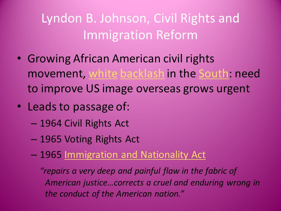 Lyndon B. Johnson, Civil Rights and Immigration Reform