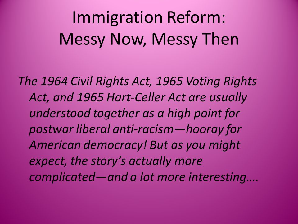 Immigration Reform: Messy Now, Messy Then