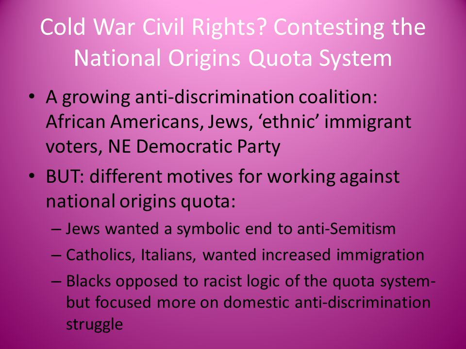 Cold War Civil Rights Contesting the National Origins Quota System