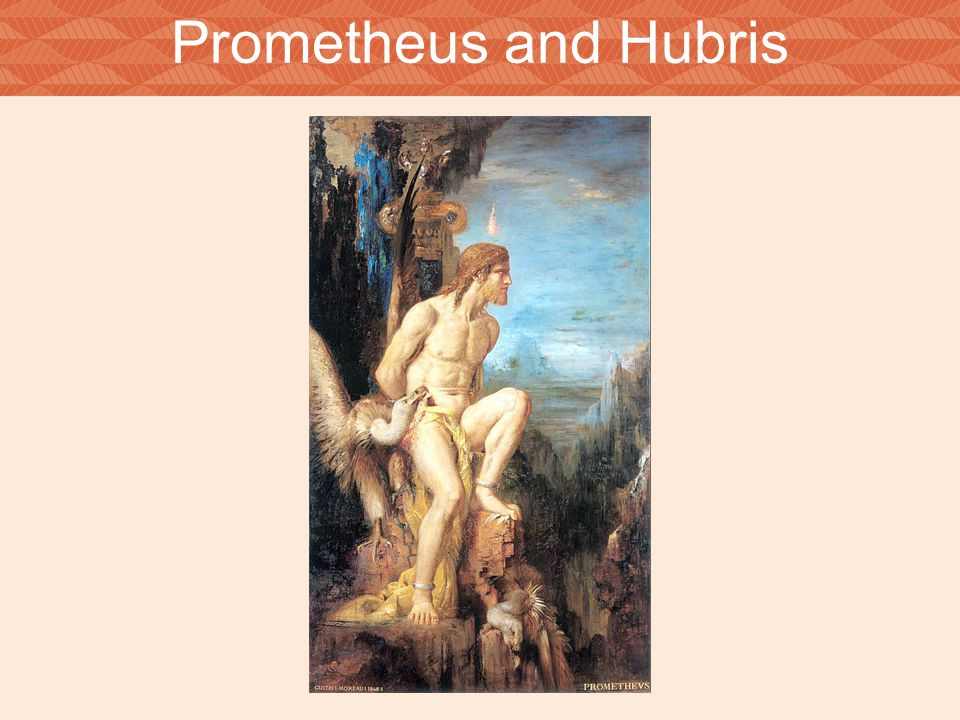 Prometheus and Hubris