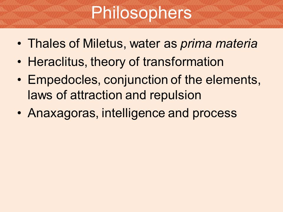 Philosophers Thales of Miletus, water as prima materia